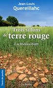 Trois sillons de terre rouge - La Moiss-Batt