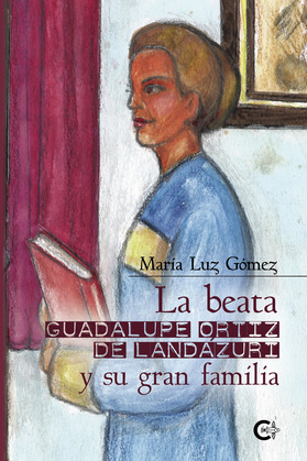 La beata Guadalupe Ortiz de Landázuri y su gran familia