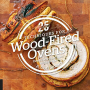 25 Essentials: Techniques for Wood-Fired Ovens