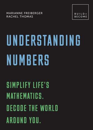 Understanding Numbers: Simplify life's mathematics. Decode the world around you.