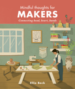 Mindful Thoughts for Makers