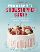 Everyday Bakes to Showstopper Cakes