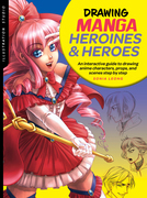 Illustration Studio: Drawing Manga Heroines and Heroes