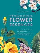 The Healing Guide to Flower Essences