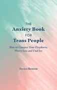 The Anxiety Book for Trans People