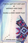 Poems: Last but Not Lost & Sappho's Odes 2020 & Haiku: a Very Short Play