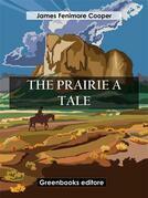 The Prairie  A Tale