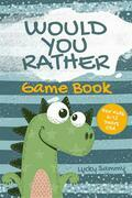 Would You Rather Game Book For Kids 6-12 Years Old