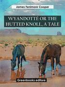Wyandotté Or The Hutted Knoll, A Tale