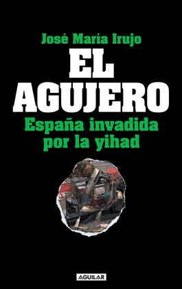 El agujero. España invadida por la yihad
