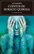Los mejores cuentos de Horacio Quiroga