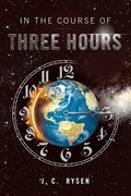 In the Course of Three Hours