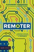 Remoter. Cómo construir y escalar equipos remotos exitosamente
