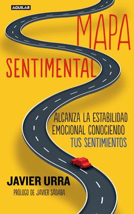 Mapa sentimental. Alcanza la estabilidad emocional conociendo tus sentimientos