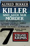 Killer sind auch nur Mörder: 7 Strand Krimis