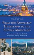 From the Anatolian Heartland to the Andean Mountains