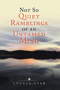 Not so Quiet Ramblings of an Untamed Mind