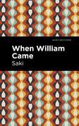 When William Came