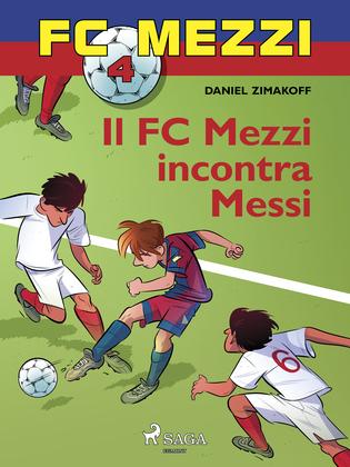 FC Mezzi 4 - Il FC Mezzi incontra Messi