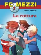 FC Mezzi 1 - La rottura