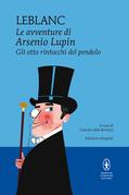 Le avventure di Arsenio Lupin. Gli otto rintocchi del pendolo