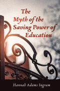 The Myth of the Saving Power of Education