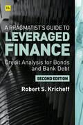 A Pragmatist's Guide to Leveraged Finance