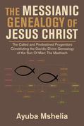 The Messianic Genealogy of Jesus Christ