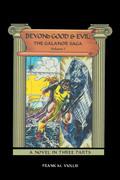 Beyond Good & Evil: the Galanor Saga Volume I