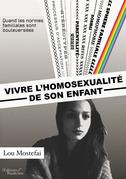 Vivre l'homosexualité de son enfant – Quand les normes familiales sont bouleversées