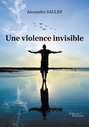 Une violence invisible