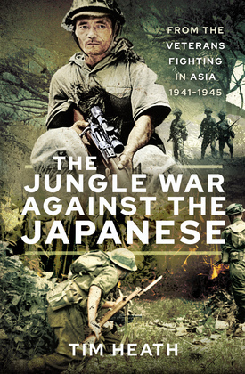 The Jungle War Against the Japanese