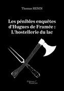 Les pénibles enquêtes d'Hugues de Framée : L'hostellerie du lac