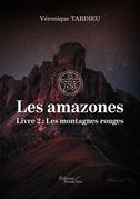 Les amazones – Livre 2 : Les montagnes rouges