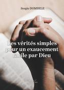 Les vérités simples pour un exaucement facile par Dieu