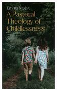 A Pastoral Theology of Childlessness