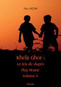 Khela Ghor Jeu de dupes, Play House Volume V
