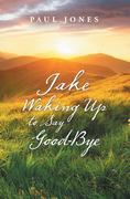 Jake Waking up to Say Good-Bye