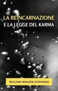 La reincarnazione e la legge del karma (tradotto)