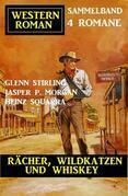 Rächer, Wildkatzen und Whiskey: Western Sammelband 4 Romane