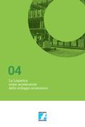 La Logistica come acceleratore dello sviluppo economico