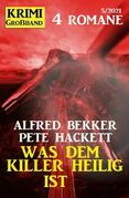 Was dem Killer heilig ist: Krimi Großband 4 Romane