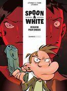 Spoon & White - Tome 1