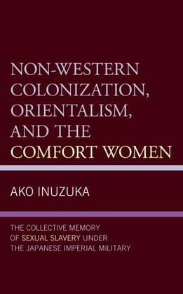 Non-Western Colonization, Orientalism, and the Comfort Women