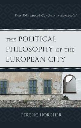 The Political Philosophy of the European City