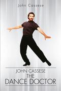 John Cassese, the Dance Doctor