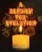 A Requiem for Evolution