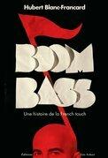 BoomBass. Une histoire de la French touch