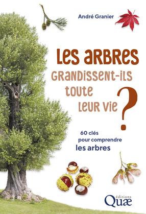 Les arbres grandissent-ils toute leur vie ?