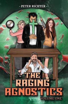 The Raging Agnostics: Volume One